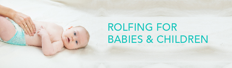 rolfing for babies and children